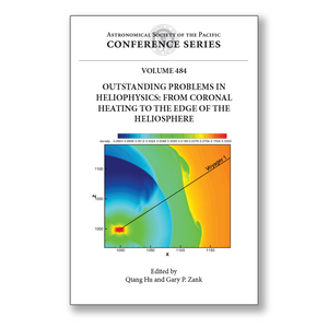 Vol. 484 – Outstanding Problems in Heliophysics: From Coronal Heating to the Edge of the Heliosphere