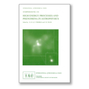 Vol. 214 – High Energy Processes and Phenomena in Astrophysics