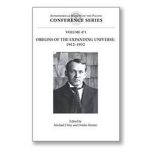 Vol. 471 – Origins of the Expanding Universe: 1912-1932