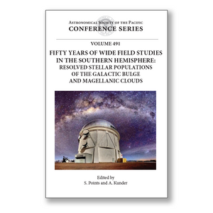 Vol. 491 – Fifty Years of Wide Field Studies in the Southern Hemisphere: Resolved Stellar Populatins in the Galactic Bulge and the Magellanic Clouds
