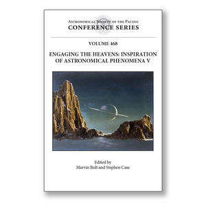 Vol. 468 – Engaging the Heavens: Inspiration of Astronomical Phenomena V