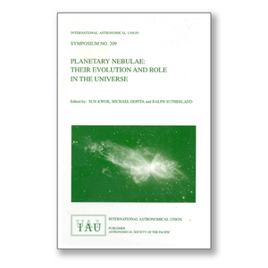 Vol. 209 – Planetary Nebulae: Their Evolution and Role in the Universe