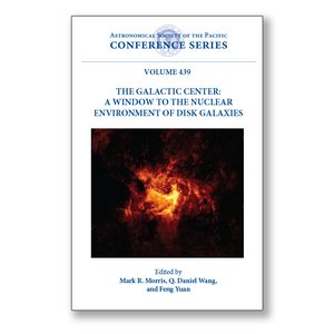 Vol. 439 – The Galactic Center: A Window to the Nuclear Environment of Disk Galaxies