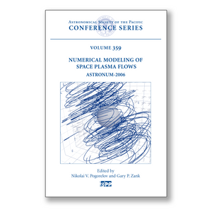 Vol. 359 – Numerical Modeling of Space Plasma Flows: 1st IGPP – CalSpace International Conference