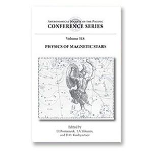 Vol. 518 - Physics of Magnetic Stars Special Astrophysical Observatory of the Russian Academy of Sciences Nizhny Arkhyz Russian Federation