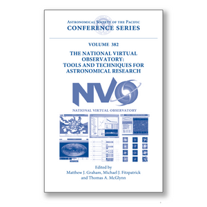 Vol. 382 – The National Virtual Observatory: Tools and Techniques for Astronomical Research