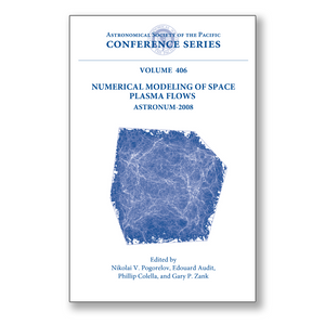 Vol. 406 – Numerical Modeling of Space Plasma Flows: ASTRONUM – 2008