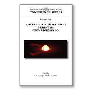 Vol. 506 – Bright Emissaries: Be Stars as Messengers of Star-Disk Physics