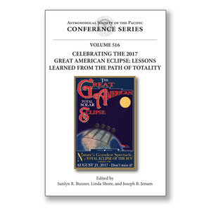 Vol. 516 – Celebrating the 2017 Great American Eclipse: Lessons Learned from the Path of Totality