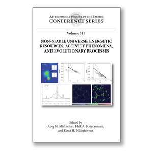 Vol. 511 – Non-Stable Universe: Energetic Resources, Activity Phenomena and Evolutionary Processes