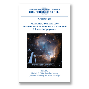 Vol. 400 – Preparing for the 2009 International Year of Astronomy: A Hands-On Symposium