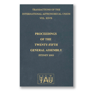 Vol. XXVB – Transactions of the International Astronomical Union Proceedings of the Twenty-Fifth General Assembly