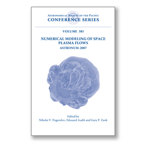 Vol. 385 – Numerical Modeling Of Space Plasma Flows: Astronum-2007