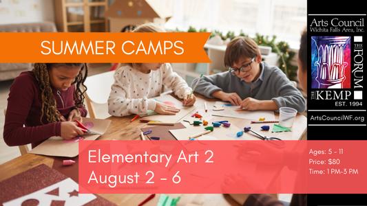Camp: Elementary Art II,  AUG 2 - 6, 1PM - 3PM