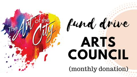 Arts Council Fund Drive (Monthly Donations)