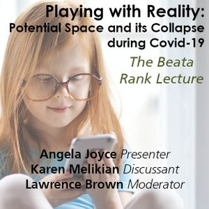 Playing with Reality: Potential Space and its Collapse during COVID-19