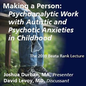 Making a Person: Psychoanalytic Work with Autistic and Psychotic Anxieties in Childhood