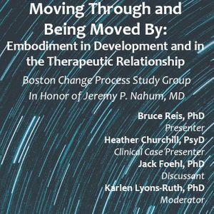 Moving Through and Being Moved By: Embodiment in Development and in the Therapeutic Relationship