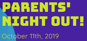 Parents' Night Out! October 11, 2019