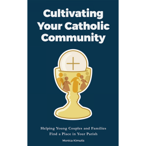 Cultivating Your Catholic Community