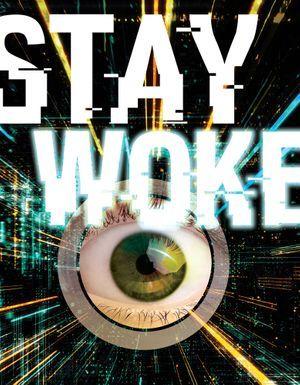 4. Stay Woke
