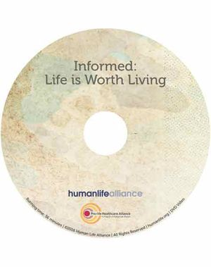 Informed: Life is Worth Living DVD