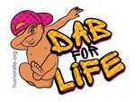 Dab for Life Laptop/Bumper Sticker