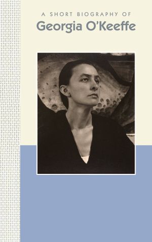 A Short Biography of Georgia O'Keeffe