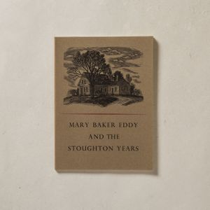 Mary Baker Eddy and the Stoughton Years by Kenneth Hufford