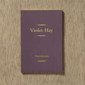Violet Hay by Peter J. Hodgson