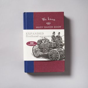 We Knew Mary Baker Eddy, Expanded Edition, Volume I