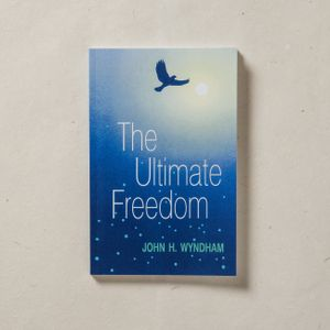 The Ultimate Freedom by John H. Wyndham