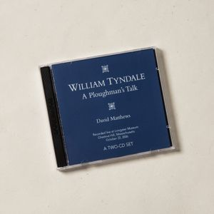 William Tyndale: A Ploughman's Talk