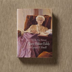 Mary Baker Eddy: A Life-Size Portrait by Lyman P. Powell