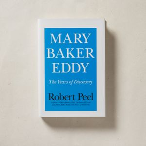 Mary Baker Eddy: The Years of Discovery by Robert Peel