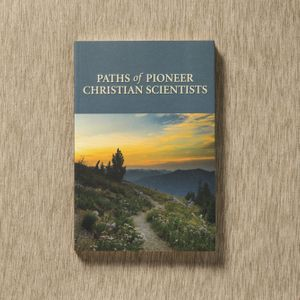 Paths of Pioneer Christian Scientists by Christopher L. Tyner