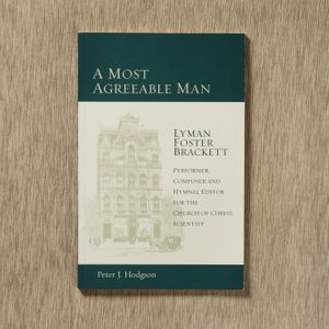 A Most Agreeable Man: Lyman Foster Brackett by Peter J. Hodgson