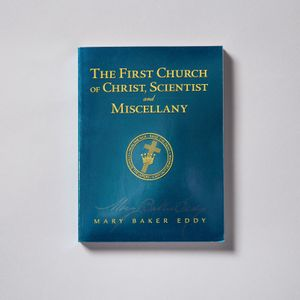 The First Church of Christ, Scientist, and Miscellany by Mary Baker Eddy