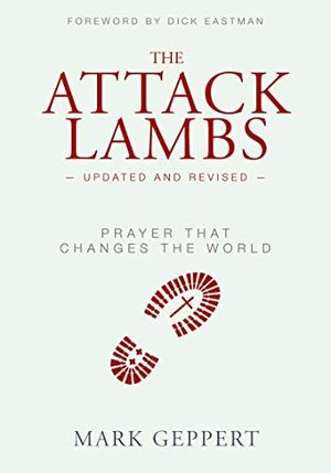 The Attack Lambs: Prayer That Changes the World (Updated and Revised)