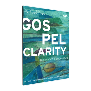 Gospel Clarity - Defining the Good News One-Time Digital Download Format