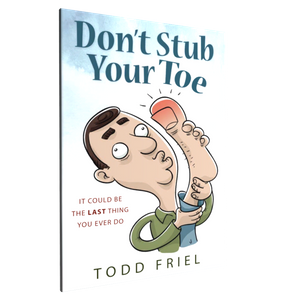 Don't Stub Your Toe