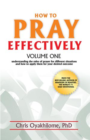 How To Pray Effectively - Volume 1