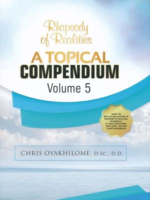 Rhapsody of Realities Topical Compendium - Volume 5