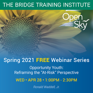 """Opportunity Youth: Reframing the """"At-Risk"""" Perspective-April 28, 2021 at 1:00-2:30pm with Ronald Waddell, Jr."""