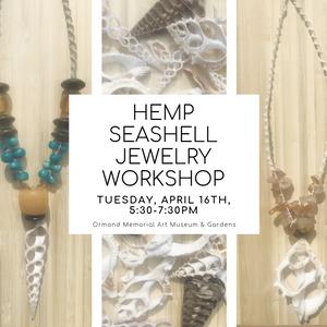 Hemp Seashell Jewelry Workshop on 4/16/19 at 5:30pm