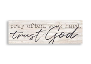 Pray Often. Work Hard. Trust God Tabletop Décor