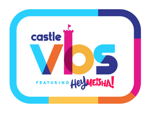 Castle VBS featuring Hey Meisha!