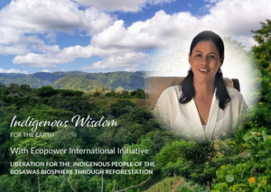 EcoPower International Initiative ~ Indigenous Wisdom for the Earth