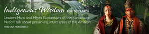The Kuntanawa Nation - Preserving the Amazon~ Indigenous Wisdom for the Earth