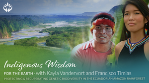 Francisco Timias and Kayla Vandervort Shiwar Nation~ Melting the Illusion of Separateness ~ Indigenous Wisdom for the Earth